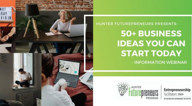 50+ Business Ideas You Can Start Today WEBINAR